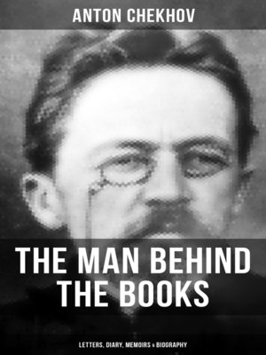 cover image of Anton Chekhov--The Man Behind the Books